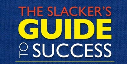 The Slacker's Guide to Success – Introduction